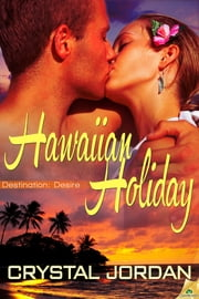 Hawaiian Holiday ebook by Crystal Jordan