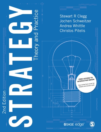 Strategy - Theory and Practice ebook by Stewart R Clegg,Mr. Jochen Schweitzer,Professor Andrea Whittle,Christos Pitelis