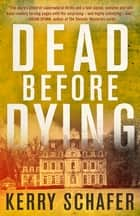 Dead Before Dying - A Shadow Valley Manor Novel ebook by Kerry Schafer