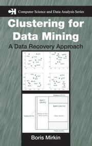 Clustering for Data Mining: A Data Recovery Approach ebook by Mirkin, Boris
