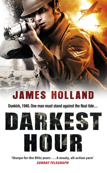 Darkest Hour - A Jack Tanner Adventure ebook by James Holland