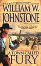 A Town Called Fury ebook by William W. Johnstone