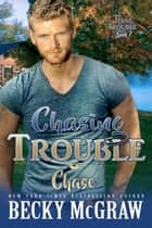 Chasing Trouble - Texas Trouble ebook by Becky McGraw