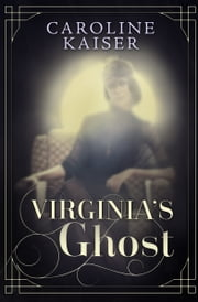 Virginia's Ghost ebook by Caroline Kaiser