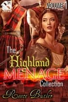 The Highland Menage Collection, Volume 1 ebook by Reece Butler