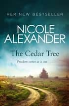 The Cedar Tree ebook by Nicole Alexander