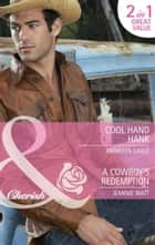 Cool Hand Hank / A Cowboy's Redemption: Cool Hand Hank / A Cowboy's Redemption (Mills & Boon Cherish) ebook by Kathleen Eagle, Jeannie Watt