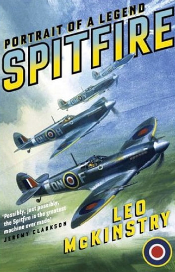 Spitfire   - Portrait of a Legend ebook by Leo McKinstry