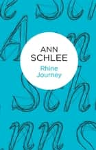 Rhine Journey ebook by Ann Schlee