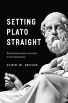 Setting Plato Straight ebook by Todd W. Reeser