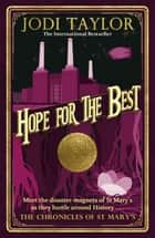 Hope for the Best eBook by Jodi Taylor