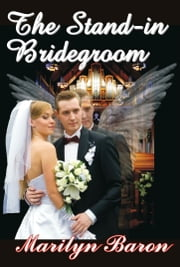 The Stand-in Bridegroom ebook by Marilyn Baron