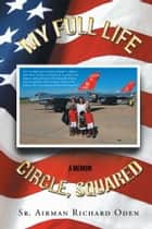 My Full Life Circle, Squared ebook by Richard Oden