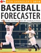 2016 Baseball Forecaster - & Encyclopedia of Fanalytics ebook by Ron Shandler, Ray Murphy, Brent Hershey,...