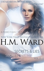 Secrets and Lies 2 (A Ferro Family Serial) ebook by H.M. Ward
