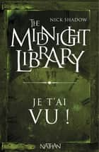 Je t'ai vu ! - Mini Midnight Library ebook by Nick Shadow, Alice Marchand