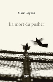 La mort du pusher ebook by Marie Gagnon