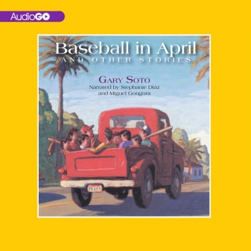 Baseball in April and Other Stories - And Other Stories audiobook by Gary Soto