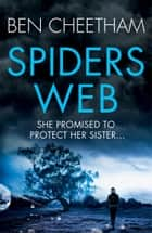 Spider's Web - One of the most powerful and disturbing suspense thrillers you will read this year ebook by Ben Cheetham