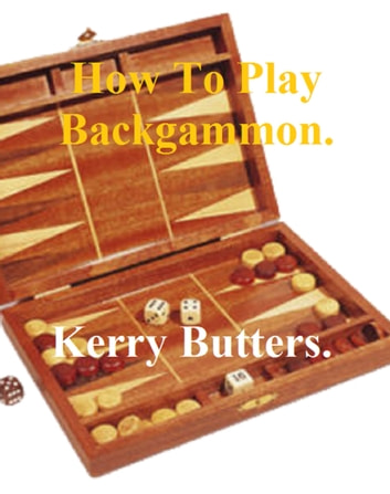How To Play Backgammon Ebook By Kerry Butters 9781370865925