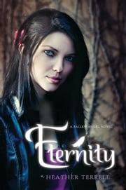 Eternity - A Fallen Angel Novel ebook by Heather Terrell