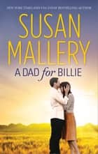 A Dad for Billie ebook by Susan Mallery