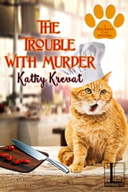 The Trouble with Murder ebook by Kathy Krevat