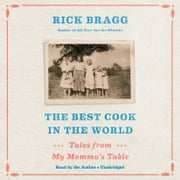 The Best Cook in the World - Tales from My Momma's Table audiobook by Rick Bragg