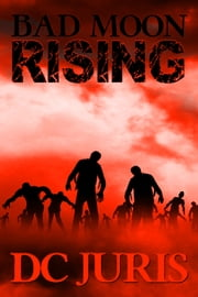 Bad Moon Rising ebook by DC Juris