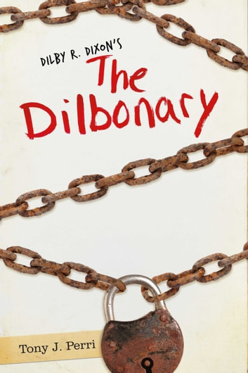 Dilby R. Dixon's the Dilbonary ebook by Tony J. Perri