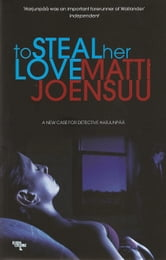 To Steal Her Love ebook by Matti Joensuu