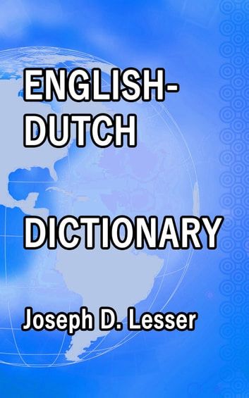 English / Dutch Dictionary eBook by Joseph D. Lesser