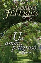 Un amor peligroso ebook by Sabrina Jeffries, Iolanda Rabacall