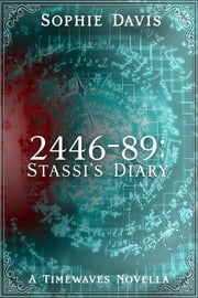 2446-89: Stassi's Diary (Timewaves #0.5) ebook by Sophie Davis