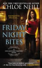 Friday Night Bites ebook by Chloe Neill