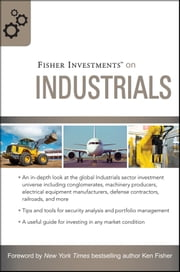 Fisher Investments on Industrials ebook by Fisher Investments,Matt Schrader,Andrew Teufel