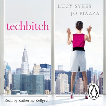 Techbitch audiobook by Lucy Sykes,Jo Piazza