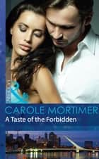 A Taste of the Forbidden (Mills & Boon Modern) (Buenos Aires Nights, Book 1) ekitaplar by Carole Mortimer