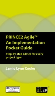 PRINCE2 Agile An Implementation Pocket Guide - Step-by-step advice for every project type ebook by Jamie Lynn Cooke