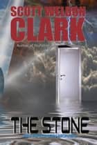 The Stone ebook by Scott W. Clark