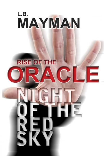 Rise of the Oracle: Night of the Red Sky ebook by L.B. Mayman