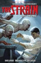 The Strain Volume 4: The Fall eBook by David Lapham, Mike Huddleston, Dan Jackson