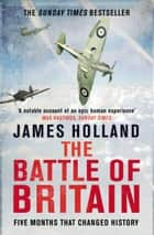 The Battle of Britain ebook by James Holland