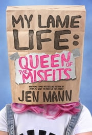 My Lame Life - Queen of the Misfits ebook by Jen Mann