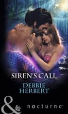 Siren's Call (Mills & Boon Nocturne) ebook by Debbie Herbert