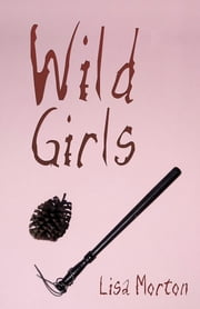 Wild Girls ebook by Lisa Morton