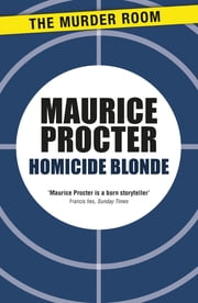 Homicide Blonde ebook by Maurice Procter