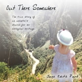 Out There Somewhere - The true story of an adoptee's search for her biological heritage ebook by Jane Edith Park