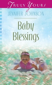 Baby Blessings ebook by Jennifer Johnson