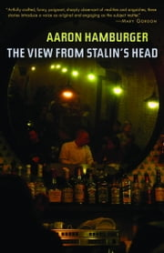 The View from Stalin's Head ebook by Aaron Hamburger